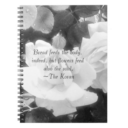 Roses in black and white-with Koran quote Notebook