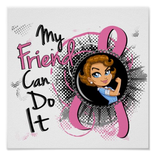 Rosie Friend Can Do It Breast Cancer Print