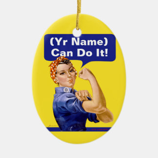 "Rosie Riveter ""(______) Can Do It!"" Ceramic Ornament"