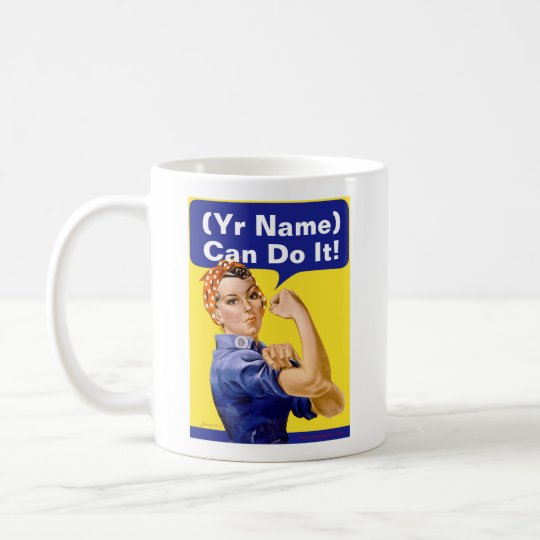 "Rosie Riveter ""(______) Can Do It!"" Coffee Mug"