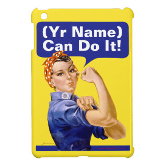 "Rosie Riveter ""(______) Can Do It!"" iPad Mini Cover"