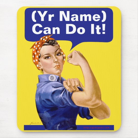 """Rosie Riveter """"(______) Can Do It!"""" Mouse Pad"""