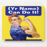 """Rosie Riveter """"(______) Can Do It!"""" Mousepad"""