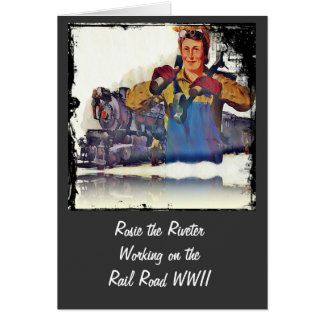 Rosie Riveter Works on the Rail Road WWII Card