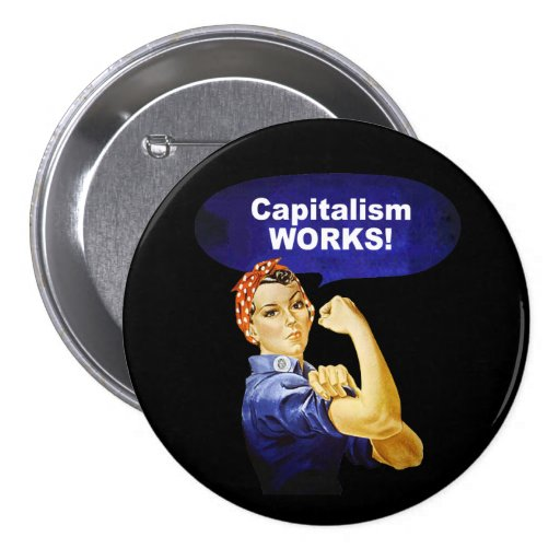 Rosie says Capitalism Works! buttons
