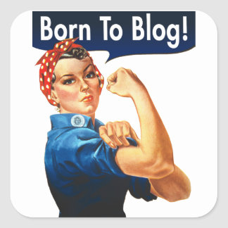 Rosie The Riveter Born To Blog Square Sticker