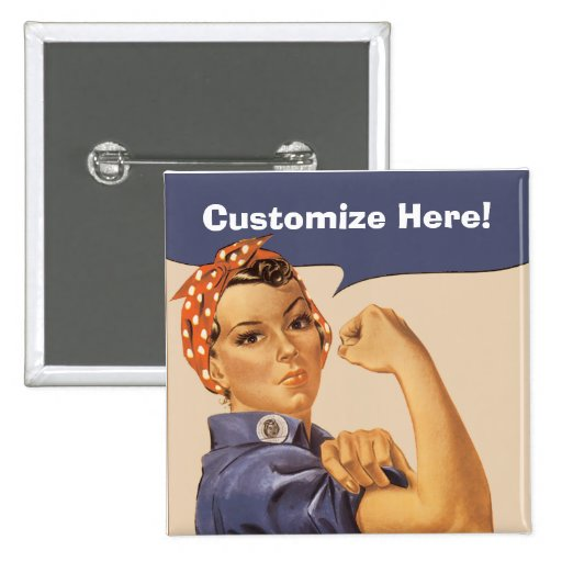 Rosie the Riveter! Button