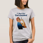 Rosie the Riveter Covid-19 Vaccine Vaccinated T-Shirt (Also available as stickers, buttons, totes & more)