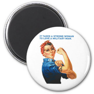 """ROSIE THE RIVETER - """"It takes a strong woman"""" Magnet"""