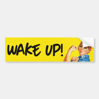 Rosie the Riveter - Wake Up - Feminist Bumper Stic Bumper Sticker