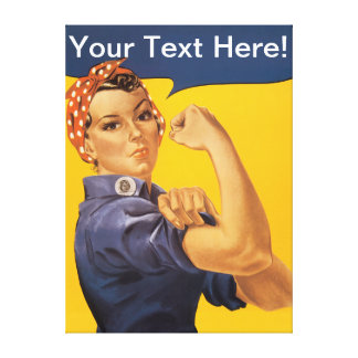 Rosie the Riveter We Can Do It! You Customize! Stretched Canvas Prints