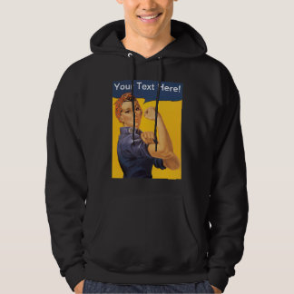 Rosie the Riveter We Can Do It! Your Text Here Hoodie