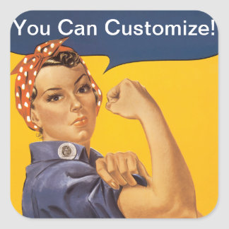 Rosie the Riveter We Can Do It! Your Text Here Square Sticker