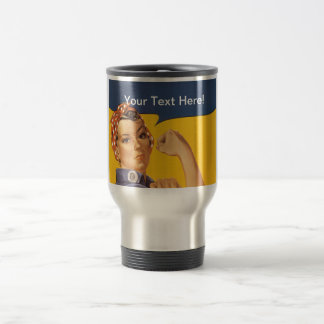 Rosie the Riveter We Can Do It! Your Text Here Travel Mug