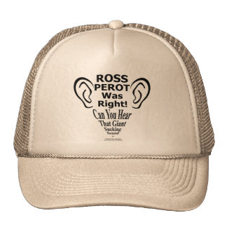 Ross Perot Was Right Trucker Hat