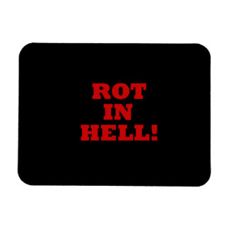 Rot In Hell Magnet