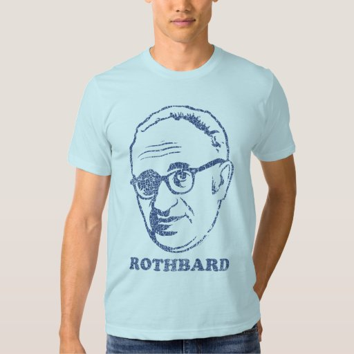 Rothbard apenó la camiseta - modificada para playera