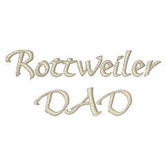 Rottweiler DAD embroidered shirt