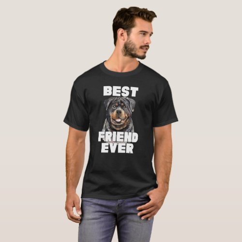 Rottweiler Dog My Best Friend Ever T_Shirt