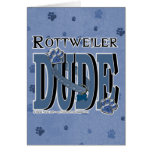 Rottweiler DUDE Greeting Card
