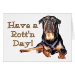 Rottweiler Have A Rotten Day Card