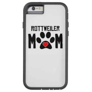 Rottweiler Mom Tough Xtreme iPhone 6 Case