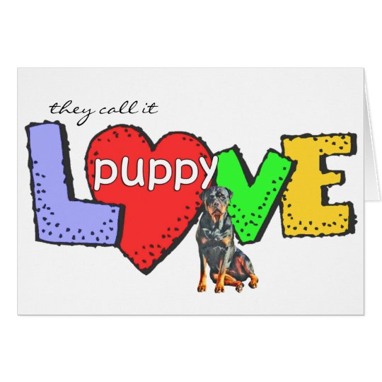 Rottweiler Puppy Love Card