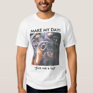 """Rottweiler T shirt by L.A, Shepard """"MAKE MY DAY"""""""