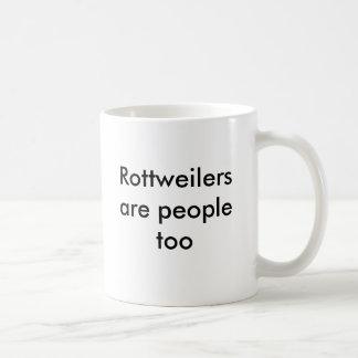 Rottweilers are people too coffee mug