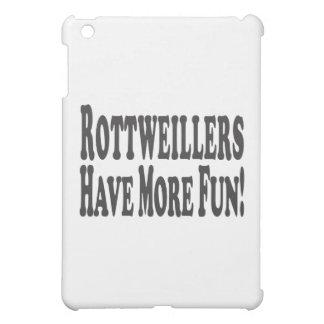 Rottweilers Have More Fun! iPad Mini Case