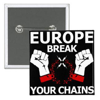 Rotura de Europa sus cadenas Pin Cuadrado