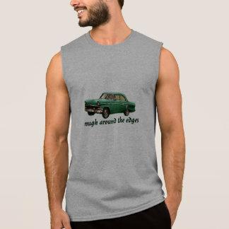 rough around the edges old car sleeveless t-shirt