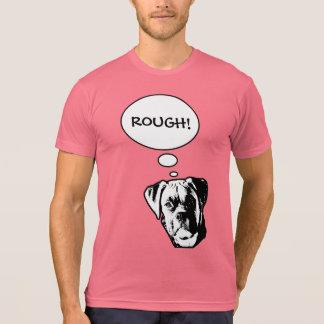 Rough! Dawg T-Shirt