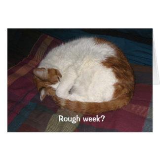 Rough Week? Card