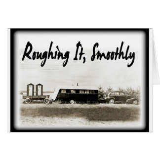 Roughing It Smoothly in Vintage Trailer Card