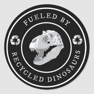 Round Fueled by Recycled Dinosaurs - White Classic Round Sticker