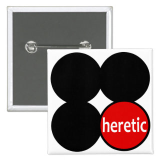 Round Heretic in a Square Button