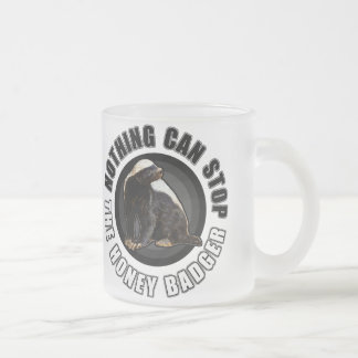 Round Nothing Can STOP the Honey Badger Design Frosted Glass Coffee Mug