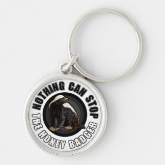 Round Nothing Can STOP the Honey Badger Design Silver-Colored Round Keychain