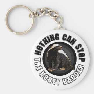 Round Nothing Can STOP the Honey Badger Design Keychain
