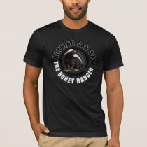 Round Nothing Can Stop the Honey Badger Design T-Shirt