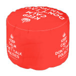 [Crown] keep calm and don't talk politics  Round Pouf