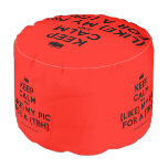 [Camera] keep calm and (like) my pic for a (tbh)  Round Pouf