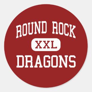Round Rock - Dragons - High - Round Rock Texas Classic Round Sticker