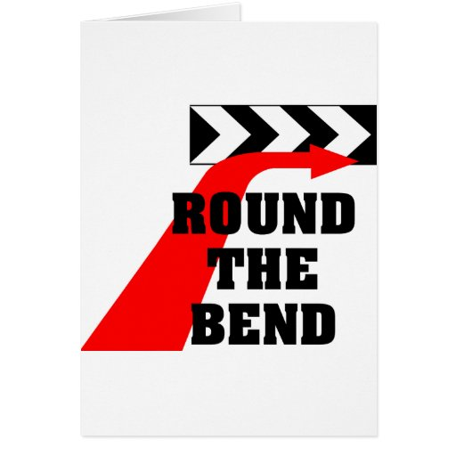 Round The Bend Greeting Cards