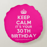 [Crown] keep calm it's your 30th birthday  Round Throw Pillow Round Pillow