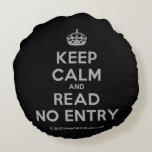 [Crown] keep calm and read no entry  Round Throw Pillow Round Pillow