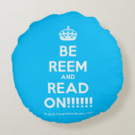 [Crown] be reem and read on!!!!!!  Round Throw Pillow Round Pillow