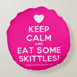 [Love heart] keep calm and eat some skittles!  Round Throw Pillow Round Pillow
