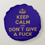 [Dancing crown] keep calm and don't give a fuck  Round Throw Pillow Round Pillow